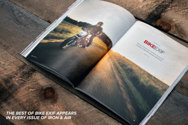 The best of Bike EXIF appears in every issue of Iron & Air magazine.