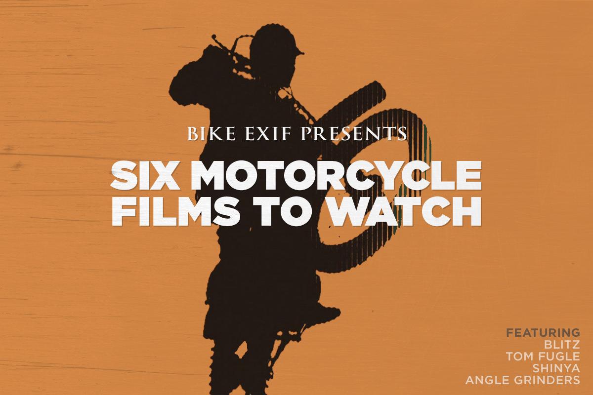 Six of the best recent motorcycle films, from Dana Brown, Scott Pommier and Henrik Hansen.
