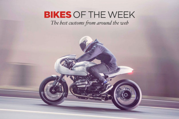 The best custom motorcycles and cafe racers of the week