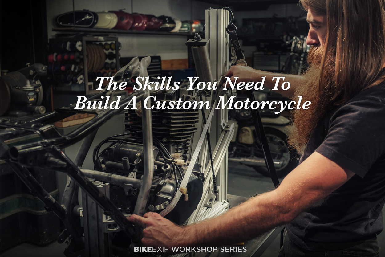 The Skills You Need To Build A Custom Motorcycle Bike Exif Creating Wire Harness Youve Seen This Great At Show Or Online And Gotta Something Like It Can See Yourself Hammering Down Street On