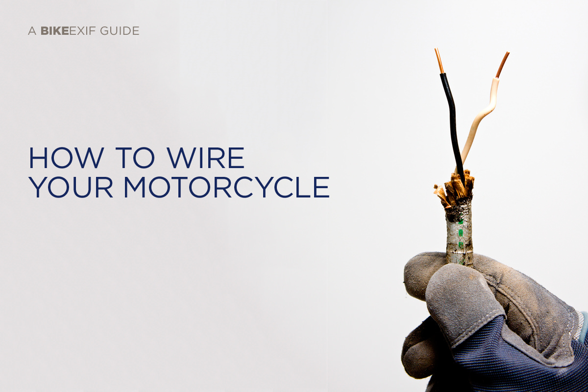 Tutorial Motorcycle Wiring 101 Bike Exif Explains The Two Most Common Methods For A Basic Light Switch Builders Hate Working With But Not Joe Its His Favorite Part Of Build And Source Business
