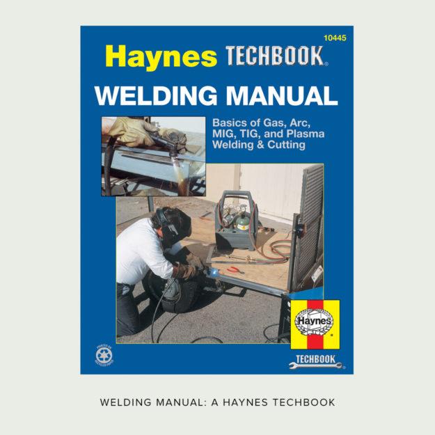 Welding Manual: A Haynes Techbook